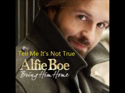 Alfie Boe - Tell Me It's Not True