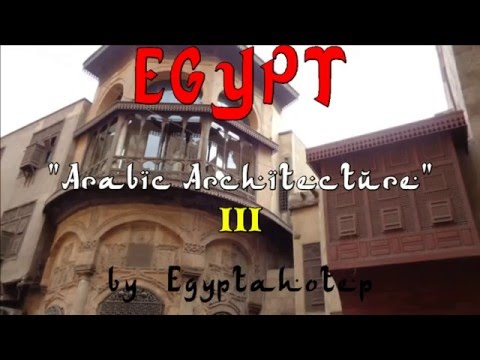 EGYPT 807 - ARABIC ARCHITECTURE III - (by Egyptahotep)