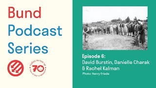Bund Podcast Episode 6: David Burstin, Danielle Charak and Rachel Kalman