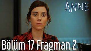 Anne 17. Bölüm 2. Fragman