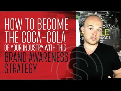 How To Become The Coca-Cola of Your Industry with this Brand Awareness Strategy