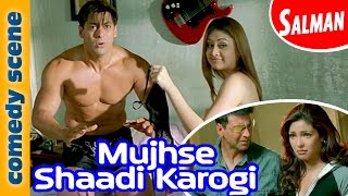 Salman Khan Comedy Scene   Mujhse Shadi Karogi  Indian Comedy
