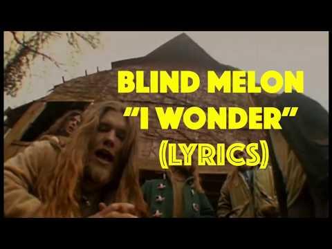 Blind Melon I wonder 1992 Album Lyrics