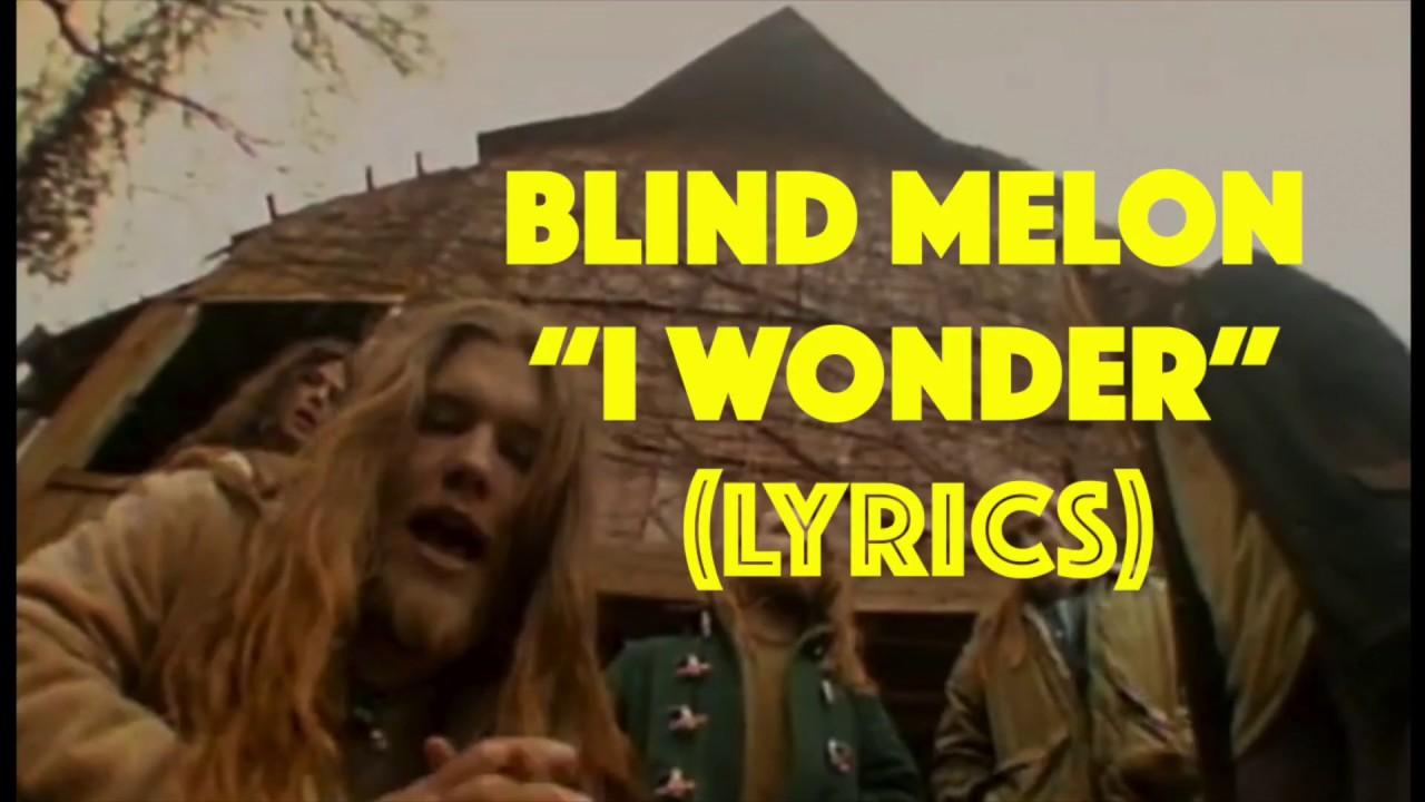 Blind Melon - I Wonder Lyrics | MetroLyrics