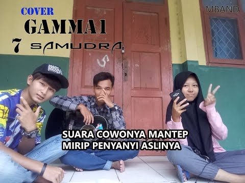 Gamma1 7 samudra   cover by M Band feat Vidya