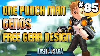 Lost Saga: One Punch Man, Genos Free Gear Design