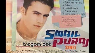 Smail Puraj-Bama hallall moj Nane (2007)