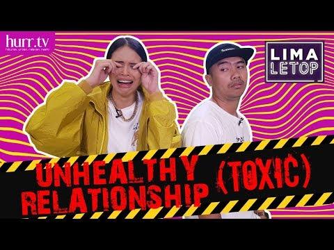 Unhealthy Relationship (Toxic!) | LimaLeTop!