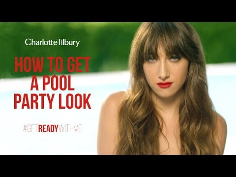 #GRWM: Pool Party Makeup Look featuring Sofia And Bella Tilbury | Charlotte Tilbury