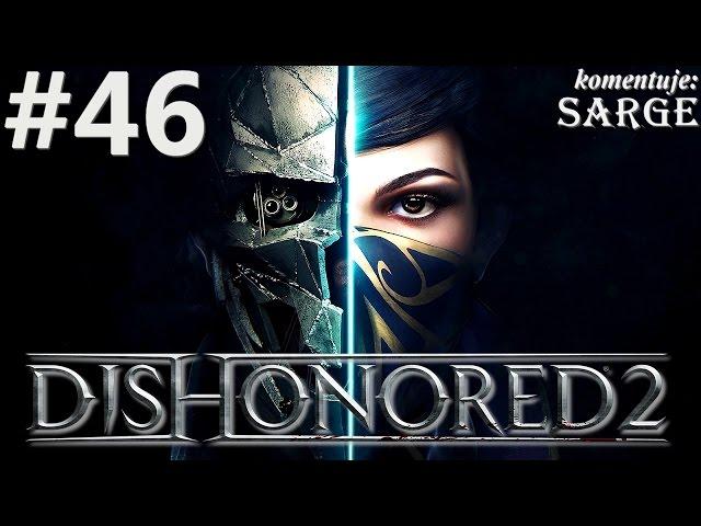 Zagrajmy w Dishonored 2 [60 fps] odc. 46 - Przygotowania do eliminacji Delili Copperspoon