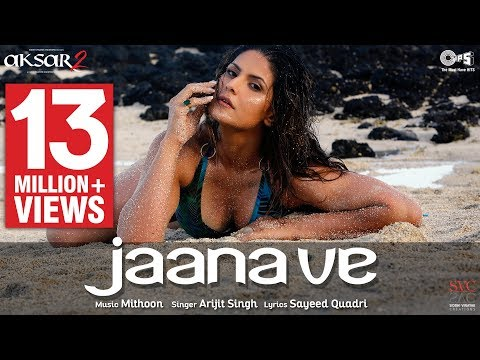 Jaana Ve Song   Aksar 2  Hindi Song 2017  Arijit Singh, Mithoon  Zareen Khan, Abhinav