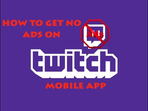 how to avoid ads in the new twitch mobile app (no hacks or jailbreak  required)