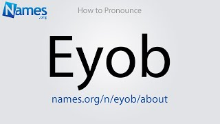 How to Pronounce Eyob