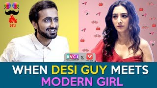 When Desi Guy Meets Modern Girl | Ft. Abhinav Anand (Bade) & Kritika Avasthi | RVCJ