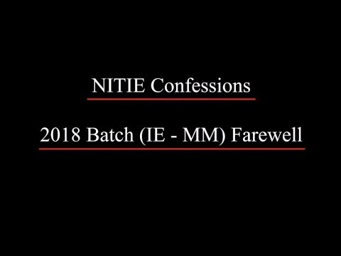 NITIE Confessions || 2018 Batch (IE-MM) Farewell || TDX Network