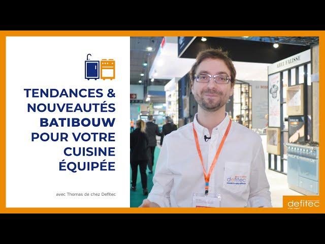 Visitez le salon Batibouw avec l'avis d'un expert en cuisine & électroménager