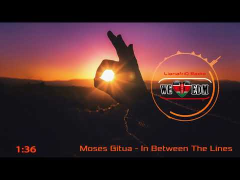 Moses Gitua - In between the lines (Original Mix)