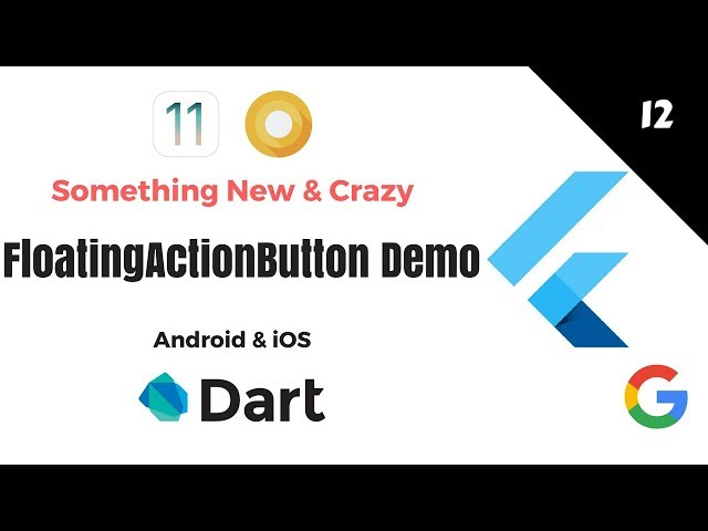Google's Flutter Tutorials  | 12 - Floating Action Button Demo | Android & iOS | Dart