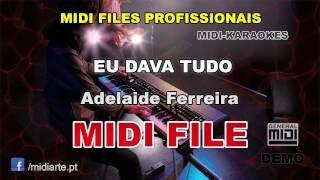 ♬ Midi file  - EU DAVA TUDO - Adelaide Ferreira