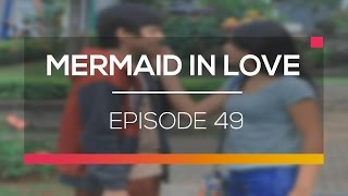 Mermaid In Love Episode 49