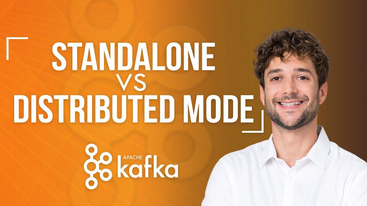 Kafka Connect Standalone vs Distributed mode