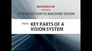 Introduction to Machine Vision Part 3, Key Parts of a Vision System