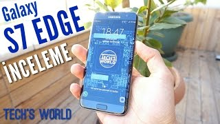 Galaxy S7 Edge Geniş İnceleme