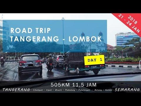 Road Trip Tangerang to Lombok #Day 1 Tangerang - Semarang