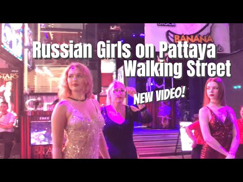 Russian Girls on Pattaya Walking Street and Nightlife On Beach Road in Pattaya Thailand