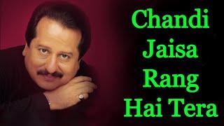 Chandi Jaisa Rang Hai Tera - Pankaj Udhas (Original)