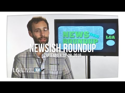 Weekly Newsish Roundup, September 22, 2016 -  8 News Stories in 6 Minutes and 56 Seconds!