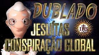 PROFESSOR TERRA PLANA -  (DUBLADO) JESUÍTAS E A CONSPIRAÇÃO GLOBAL
