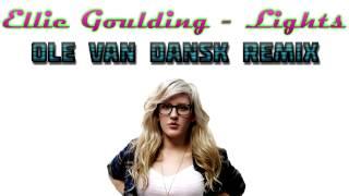 Ellie Goulding - Lights (Ole van Dansk Remix) [ULTRA HQ]