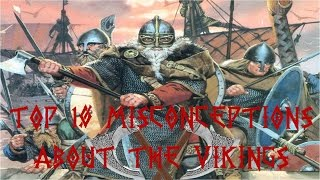 Top 10 Misconceptions About the Vikings