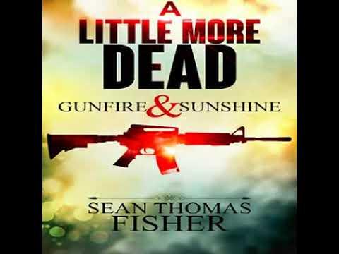 Sean Thomas Fisher-   Dead Series 02 -  Gunfire & Sunshine- clip2
