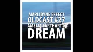 Amplidyne Effect - Oldcast #27 - Amelia Earhart