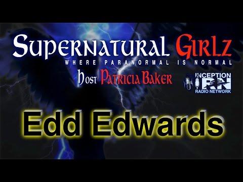 Edd Edwards - Light Work Healing - Supernatural Girlz