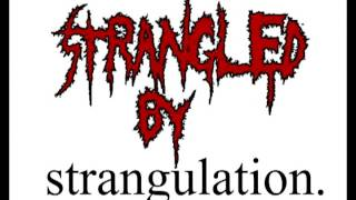 "Strangled by Strangulation - ""Cupcake Massacre"""