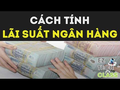 Cách Tính Lãi Suất Ngân Hàng | EZ TECH CLASS