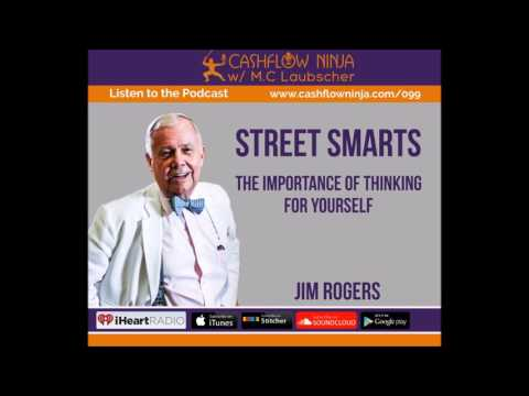 099: Jim Rogers: The Importance Of Thinking For Yourself