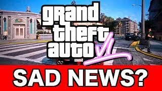 SAD NEWS for GTA 6 and it's Story Mode + Release Date in 2020? (Grand Theft Auto 6)