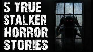5 TRUE Dark & Disturbing Stalker Horror Stories   (Scary Stories)