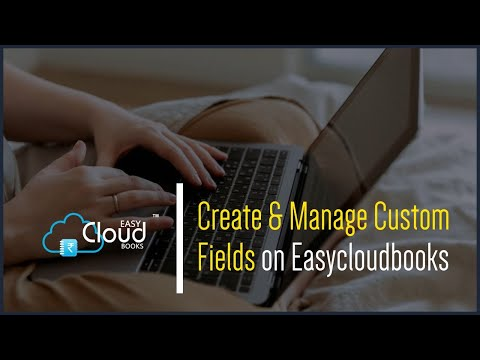 Create & Manage Custom Fields on Easycloudbooks