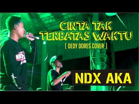 NDX AKA - Cinta Tak Terbatas Waktu (Dedi Dores Cover) - Live at Baktiphoria 2016