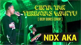 NDX AKA - Cinta Tak Terbatas Waktu (Dedi Dores Cover) - Live at Baktiphoria 2016 Mp3