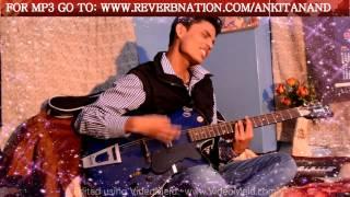 Saanson ko-Zid-Arijit Singh-Unplugged cover-Ankit Anand