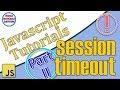 005 - Part 2 - Idle session timeout message in plain JavaScript | Javascript Tutorials | Web basics