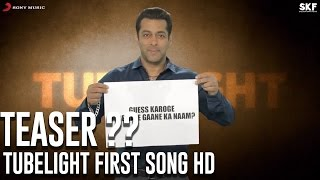Tubelight song teaser: official teaser  HD - Salman Khan. Zhu Zhu, Kabir Khan