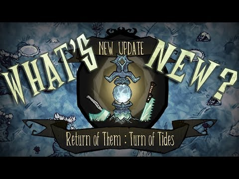 Everything Included On Return Of Them : Turn Of Tide (Don't Starve Together Update)