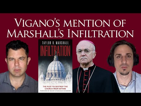 Viganò mentions Marshall's Infiltration Plus Vatican 2 & Hermeneutic of Rupture